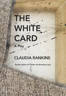 Image result for The White Card, a play by Claudia Rankine